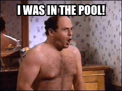 """Guy yelling """"I was in the pool"""""""