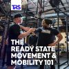 The Ready State Movement & Mobility 101 - Online Course